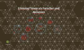 EthnologInnen als Forscher und Aktivisten