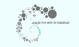 JUNÇÃO POR MEIO DE PARAFUSO