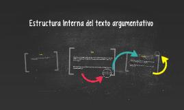 Estructura Interna del texto argumentativo