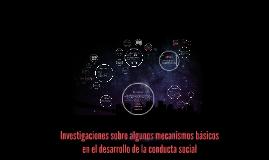 Investigaciones sobre algunos mecanismos básicos en el desarrollo de la conducta social