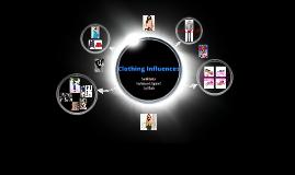 Clothing Influences