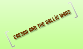 Caesar and the Gallic Wars