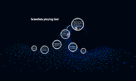 Scientists playing God