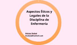 Aspectos Éticos y Legales de la Disciplina