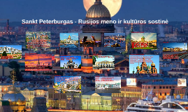 Sankt Peterburgas - Rusijos meno ir kultūros sostinė