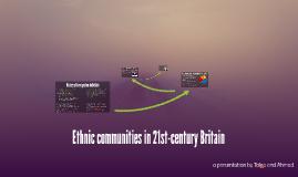 Copy of Ethnic communities in 21st-century Britain
