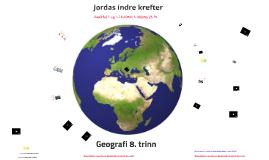 Geografi 8. trinn: Jordas indre og  ytre krefter