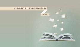 L'accés a la Universitat 2014-2015