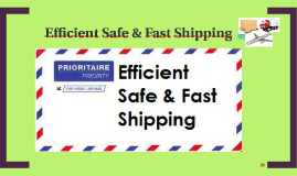 Efficient Safe & Fast Shipping