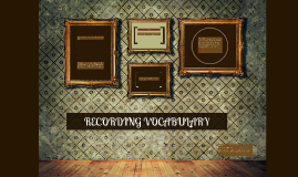 RECORDING VOCABULARY