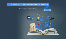 CHAPTER 7 : THE ROAD TO REVOLUTION