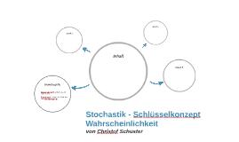 Stochastik - Schlüsselkonzept Wahrscheinlichkeit
