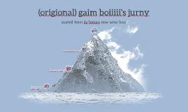 gaim boiiiii's jurny