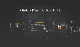 The Analytic Process By: Jason Battle