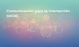 Comunicación para la interacción social