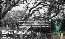"""""""Wait Till Helen Comes"""""""