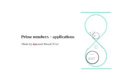 Prime numbers + applications