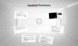 Handheld Techniques