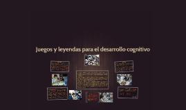 Juegos y leyendas para el desarrollo cognitivo