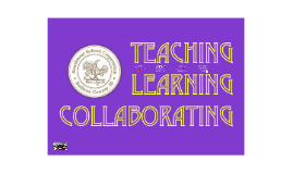 Teaching, Learning, Collaborating