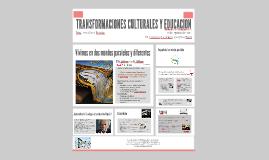 TRANSFORMACIONES CULTURALES Y EDUCACION