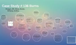 Copy of Case Study #136 Burns