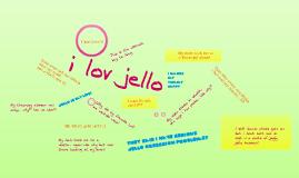 i love jello