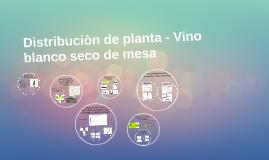 Distribuciòn de planta - Vino blanco seco de mesa