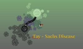 Tay - Sachs Disease