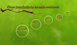Óleos Interferência no meio ambiente