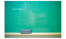 Literacy Is...