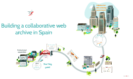 Building a collaborative web archive in Spain