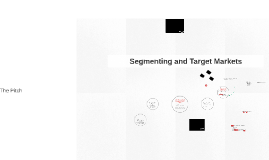 Segmenting and Target Markets