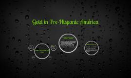 Gold in Pre-Hispanic America