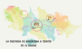 La historia de Argentina a través de 12 mapas