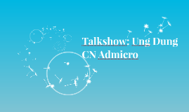 Talkshow: Ung Dung CN Admicro
