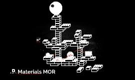 Materials MOR