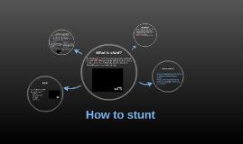 How to stunt