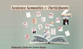 Sentence Semantics 2: Participants - SAEED