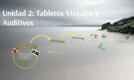Copy of Unidad 2: Tableros Visuales y Auditivos