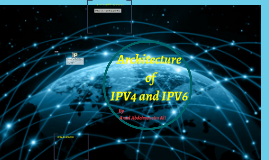 Copy of Architecture of IPV4 and IPV6