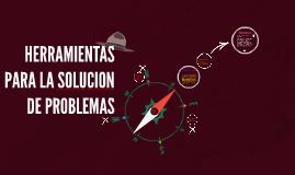 Copy of HERRAMIENTAS PARA LA SOLUCION DE PROBLEMAS