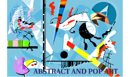 Abstract and Pop Art