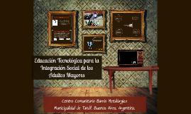 Educación Tecnológica para la Integración Social de los Adul