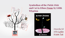 symbolism of the pickle dish and cat in ethan frome by edith by  symbolism of the pickle dish and cat in ethan frome by edith by julia larkin on prezi
