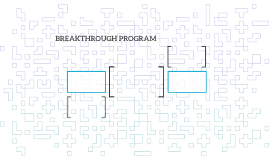BREAKTHROUGH PROGRAM