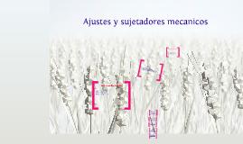 Copy of Ajustes y Sujetadores Mecanicos