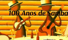 Copy of 100 Anos de Samba!