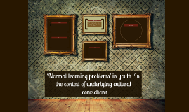 'Normal learning problems' in youthIn the context of underl