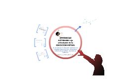 APRENDIZAJE AUTONOMO: eje articulador de la EDUCACION VIRTUAL